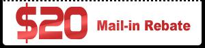 $20 Mail-in Rebate