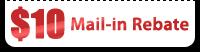 $10 Mail-in Rebate