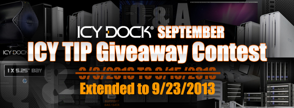 ICY DOCK September ICY TIP Giveaway Contest - 9/6/2013 ~ 9/15/2013