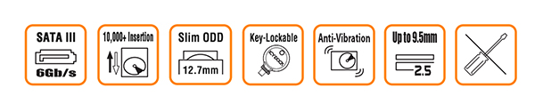 7 logos pour 7 fonctionalités : Sata III, +10 000 insertions, prise en charge d'ODD Slim 12.7mm, verrouillage par clé, anti-vibration, disque 2.5 pouces jusqu'à 9.5mm et sans outil